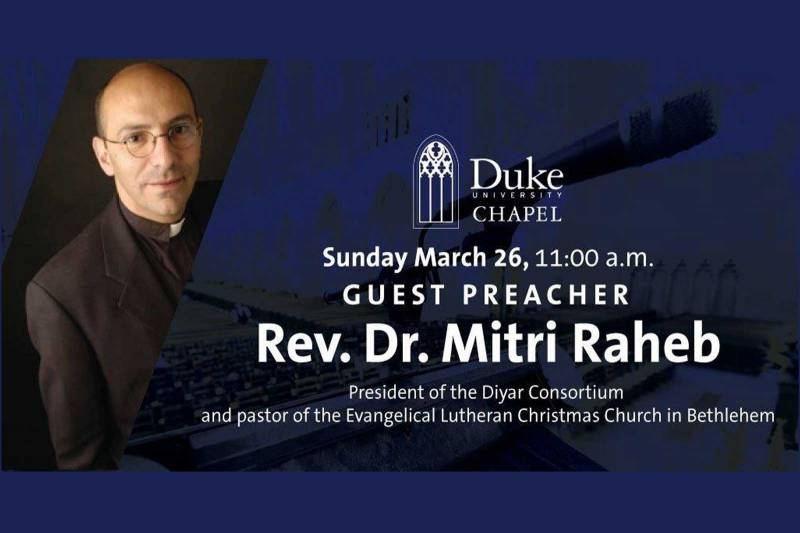 Dr. Raheb's sermon at Duke Chapel